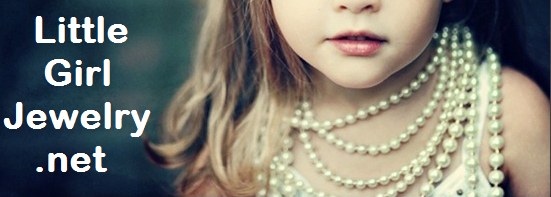 Little Girl Jewelry, Jewelry for Girls,   Jewelry for Teens, Jewelry for Boys, Jewelry for Children